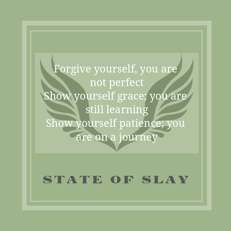 State Of Slay Forgive Yourself