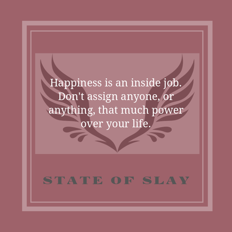 State Of Slay Happiness