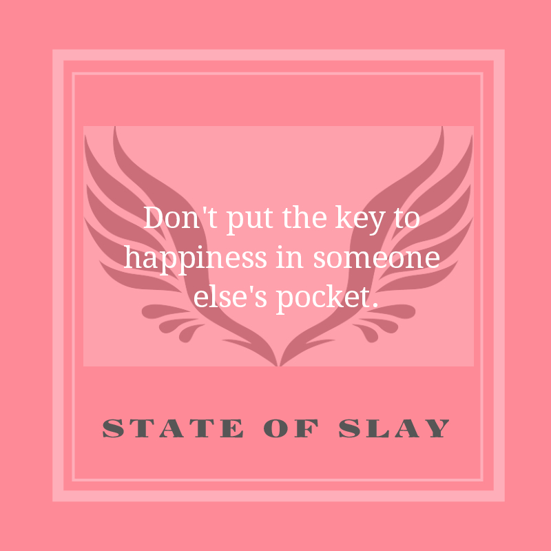 State Of Slay Key To Happiness