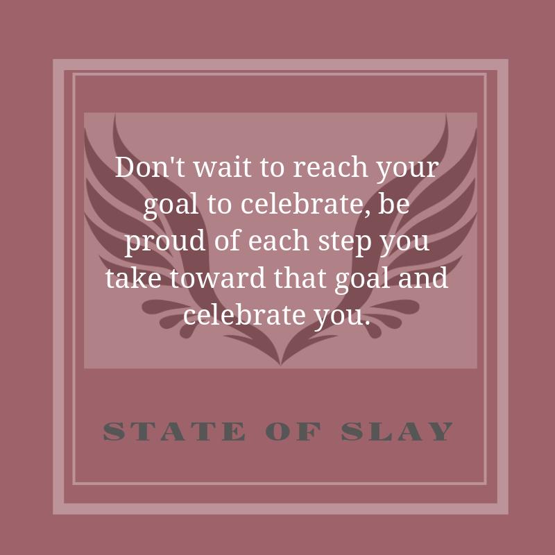 State Of Slay Celebrate You
