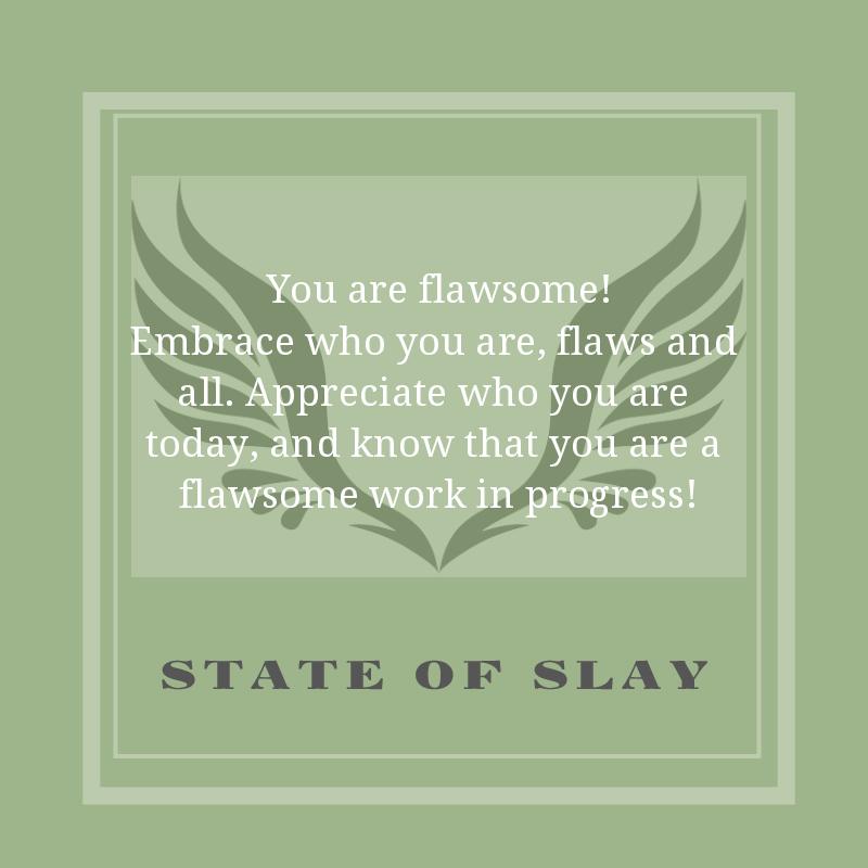 State Of Slay Flawsome
