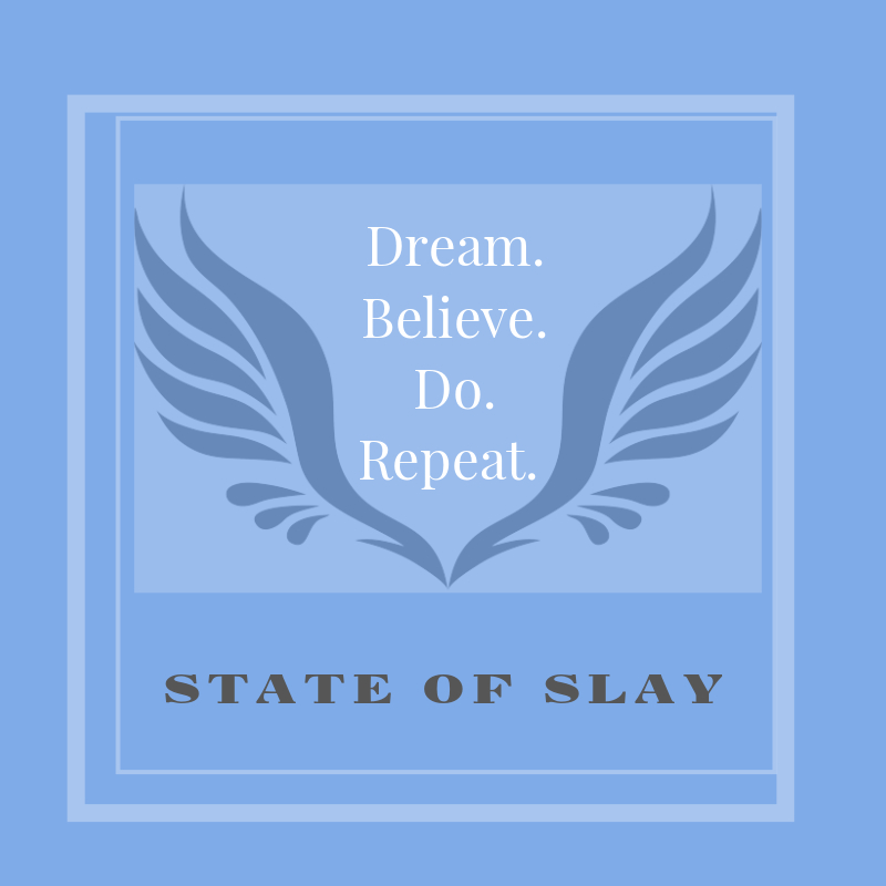 State Of Slay Believe