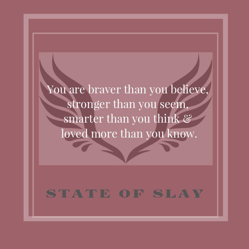 State Of Slay Braver