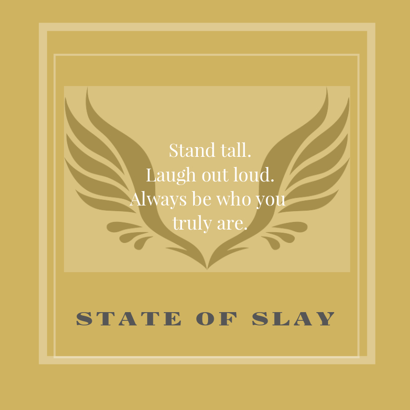 State Of Slay Stand Tall