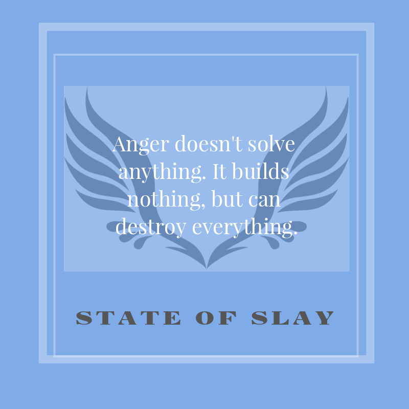 State Of Slay Anger Destroy