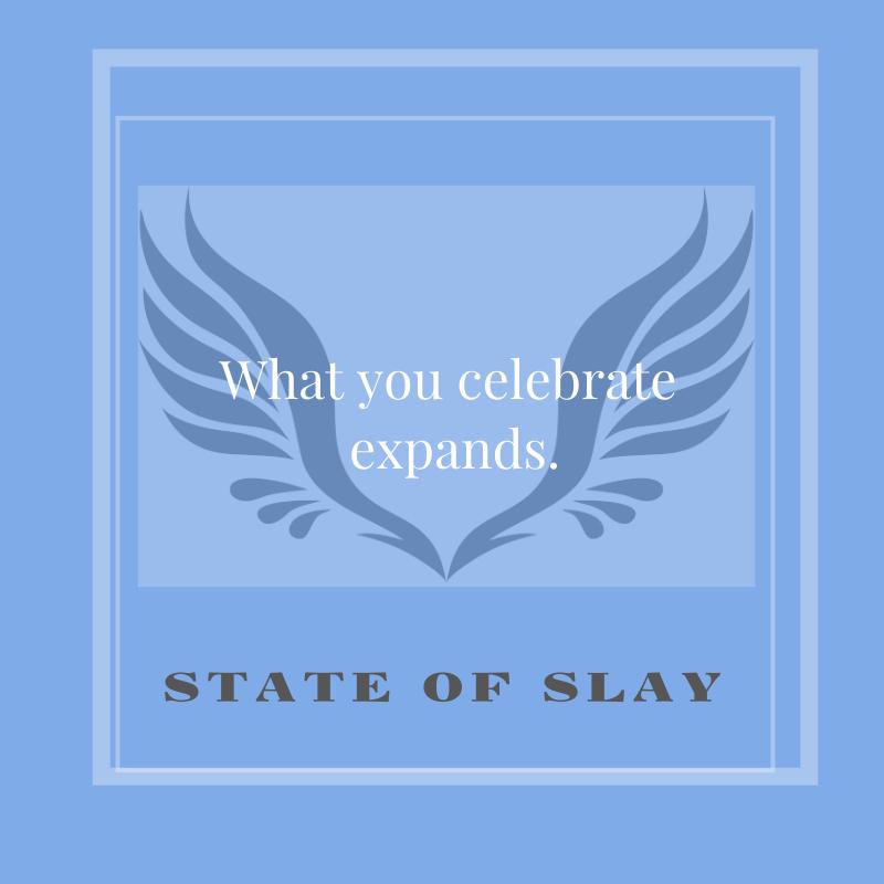 State Of Slay Celebrate