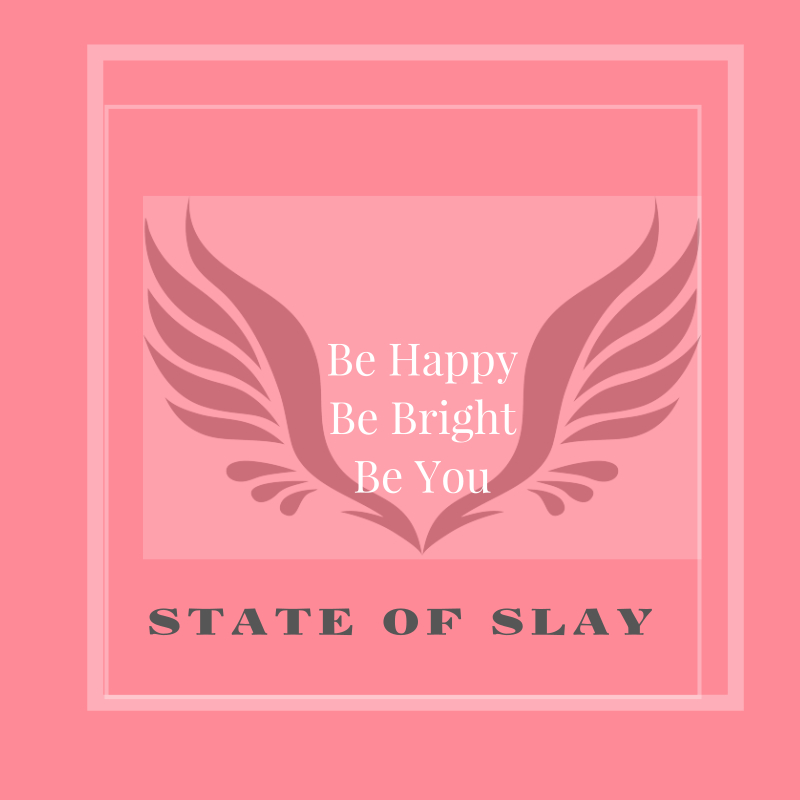 State Of Slay Happy