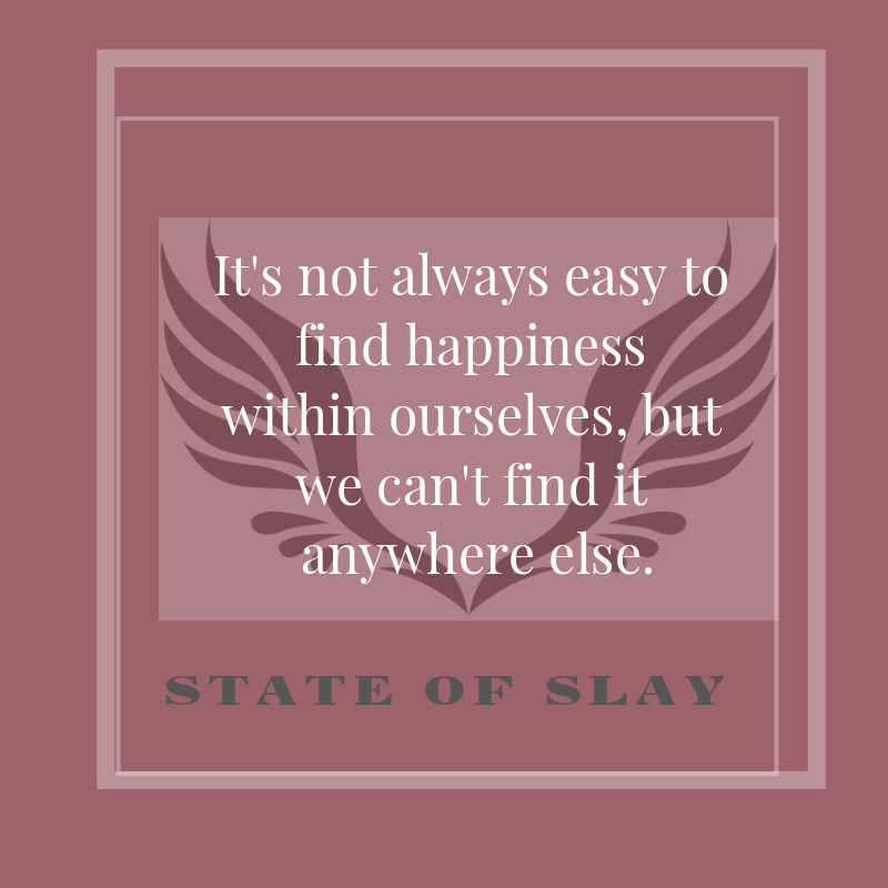 State Of Slay Find Happiness