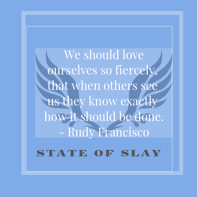 State Of Slay Love Ourselves