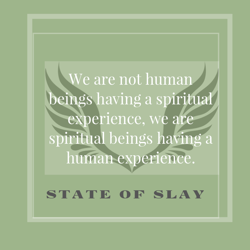 State Of Slay Spiritual Experience