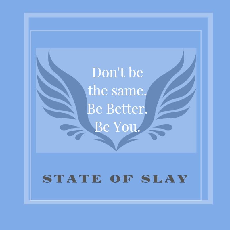 State Of Slay Same