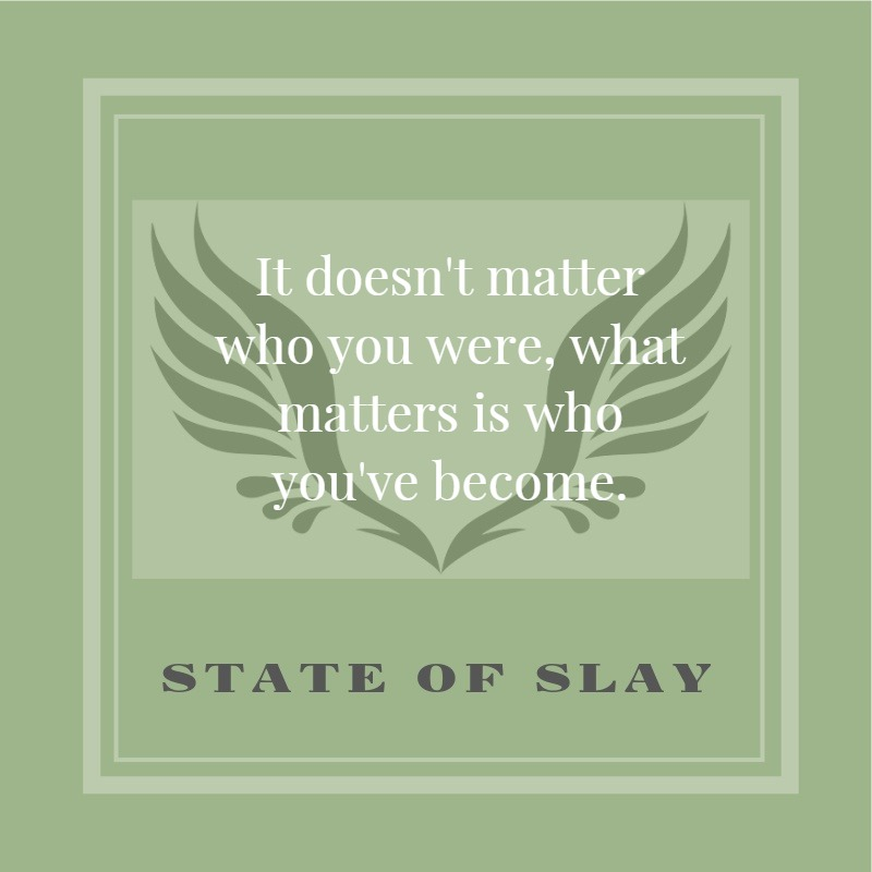 State Of Slay Become