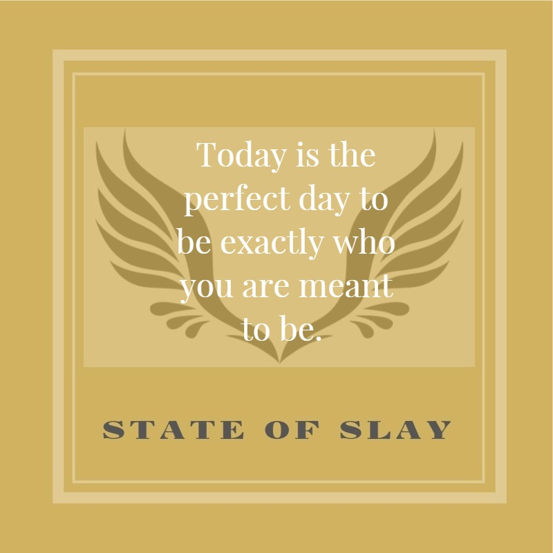 State Of Slay Perfect Day