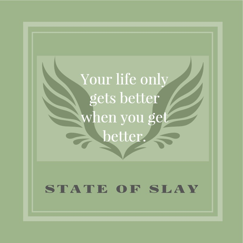 State Of Slay Better