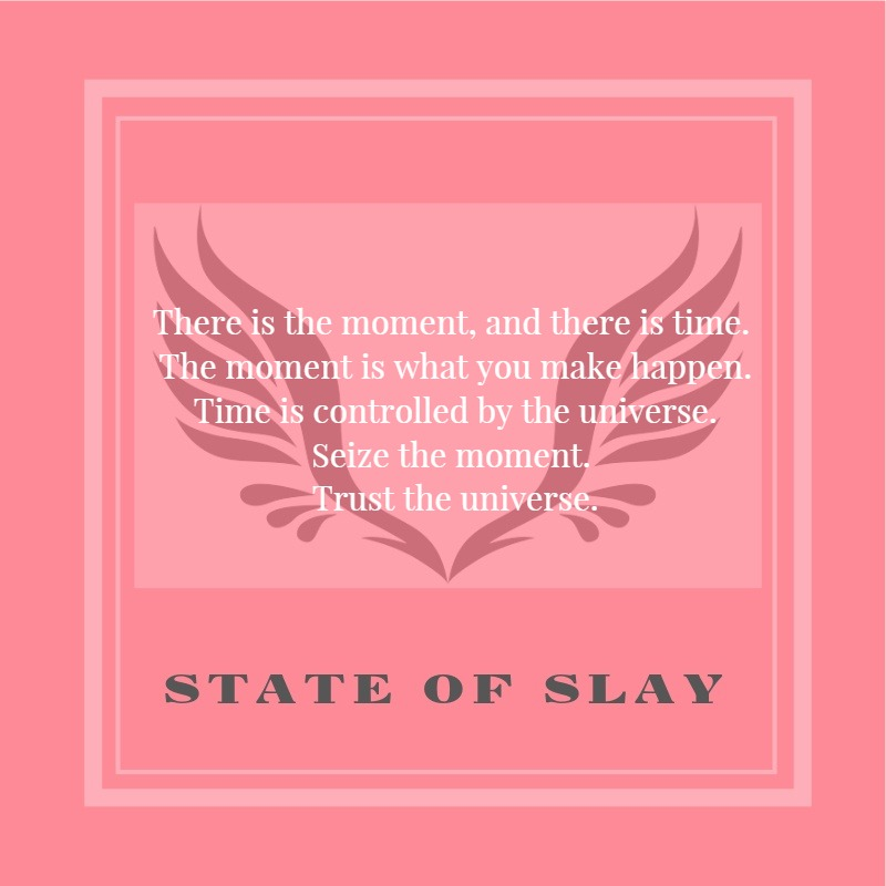 State Of Slay Seize The Moment
