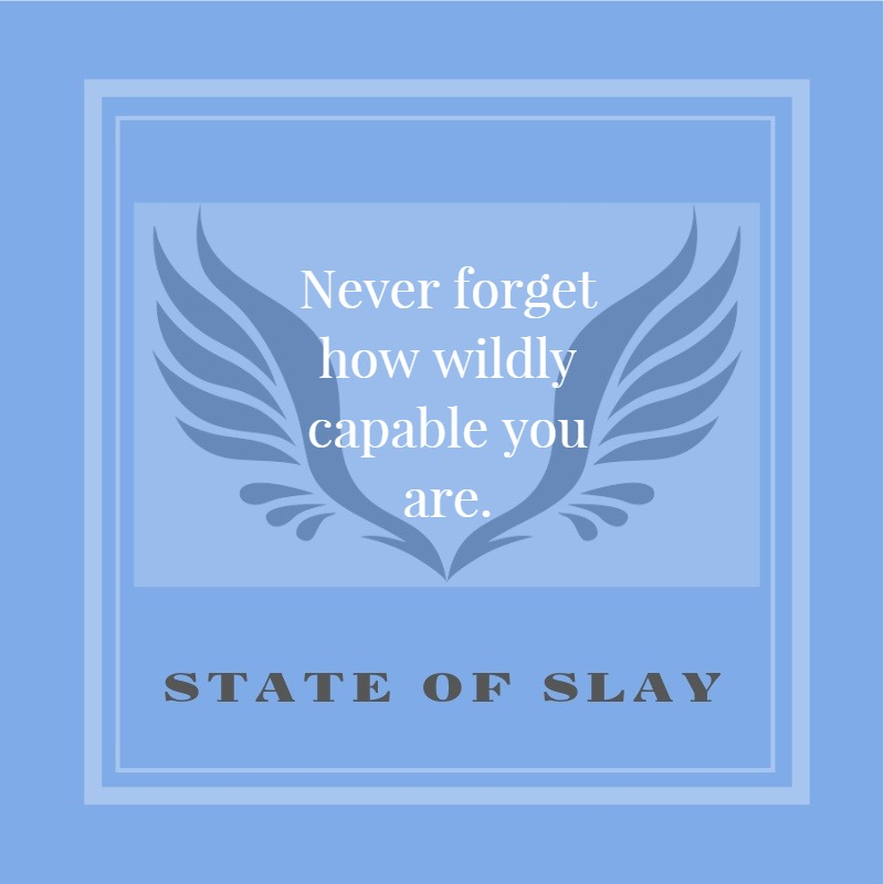 State Of Slay Capable
