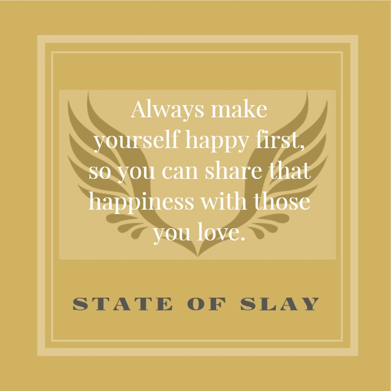 State Of Slay Happy First