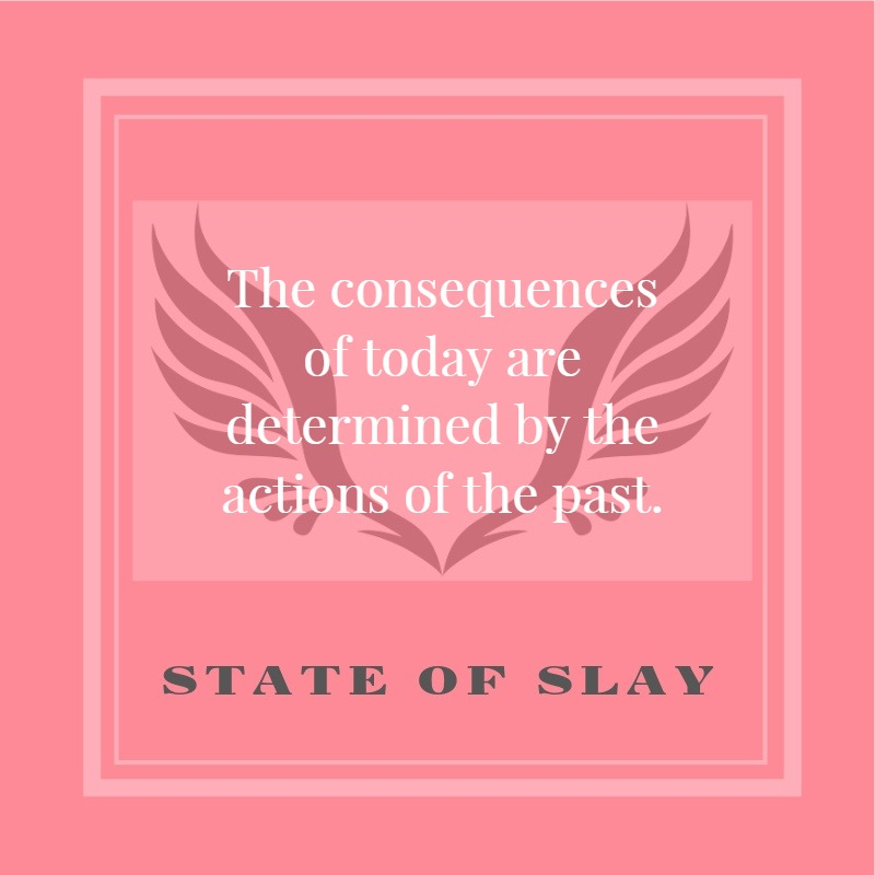 State Of Slay Consequences Today