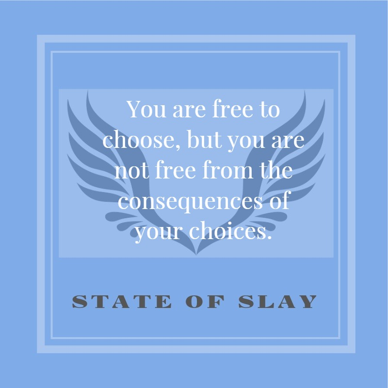 State Of Slay Consequences