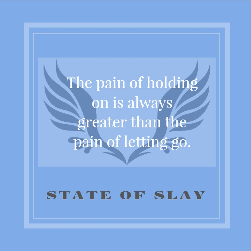 state of slay pain holding on