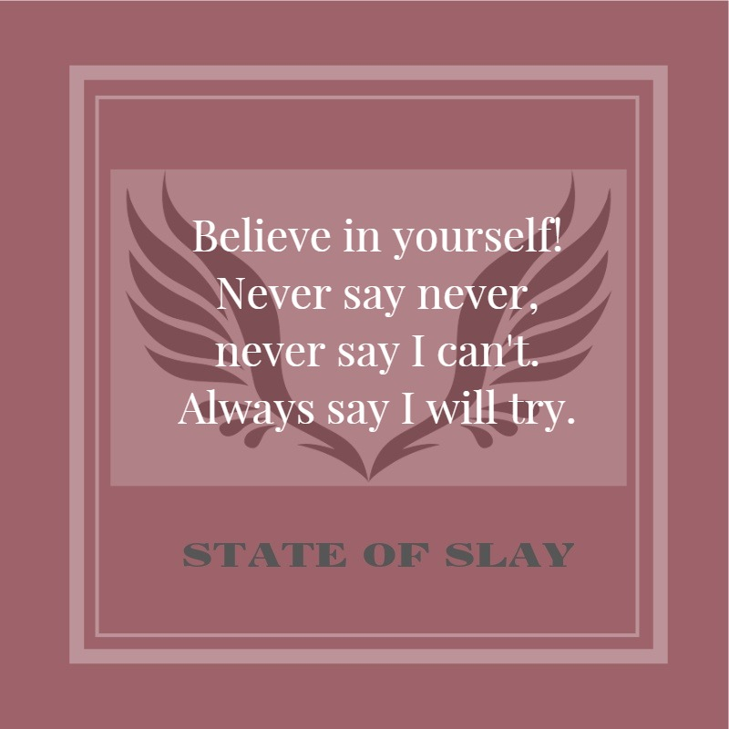 State Of Slay Believe In Yourself
