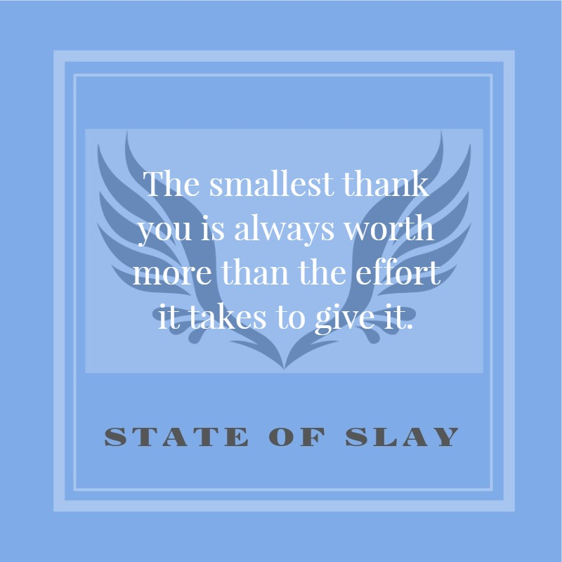 State Of Slay Smallest Thank You