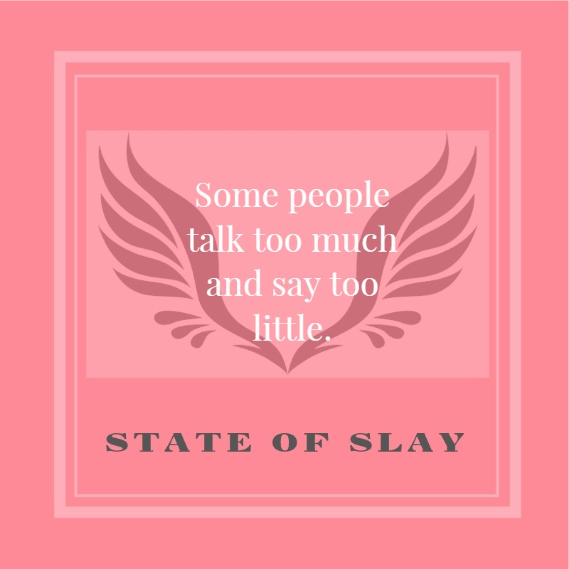 State Of Slay Talk Too Much
