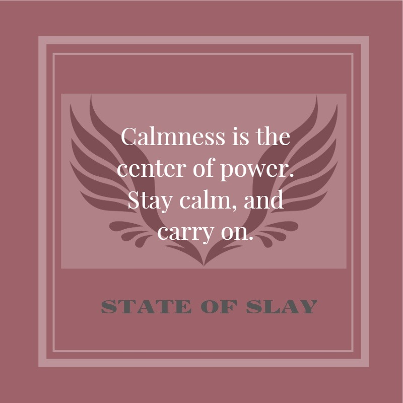 State Of Slay Calmness