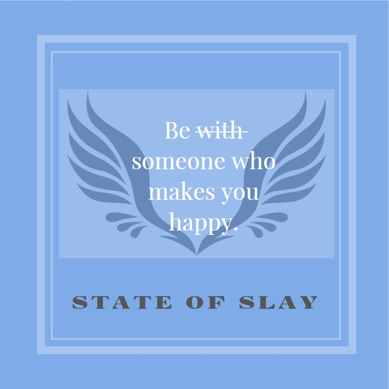 State Of Slay Makes You Happy