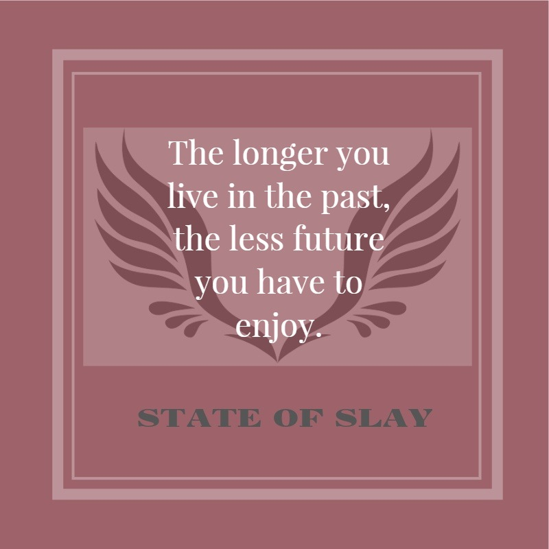 State Of Slay The Past Future