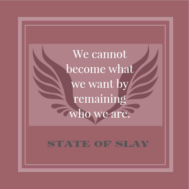 State Of Slay Become Remain