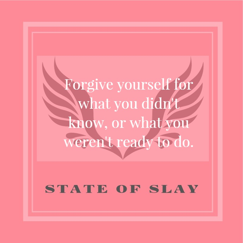 State Of Slay Forgive Yourself 1