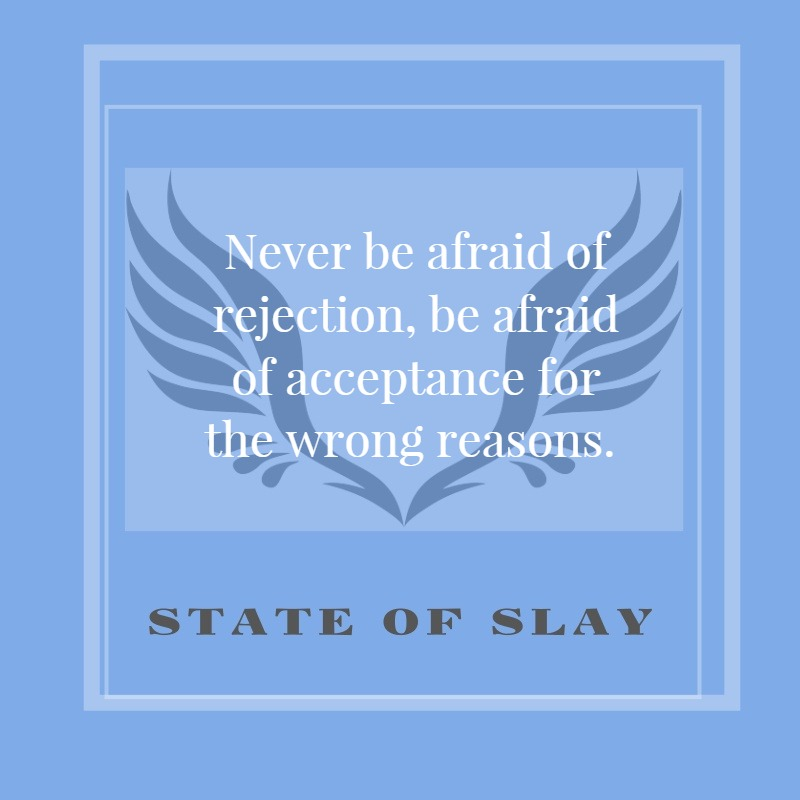 State Of Slay Rejection