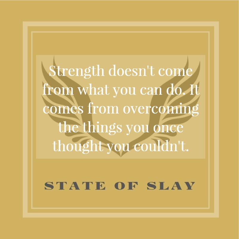 State Of Slay Strength Overcome (1)