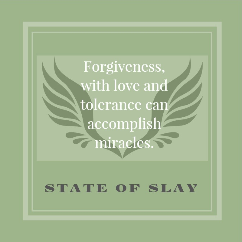 State Of Slay Forgiveness Love Tolerance