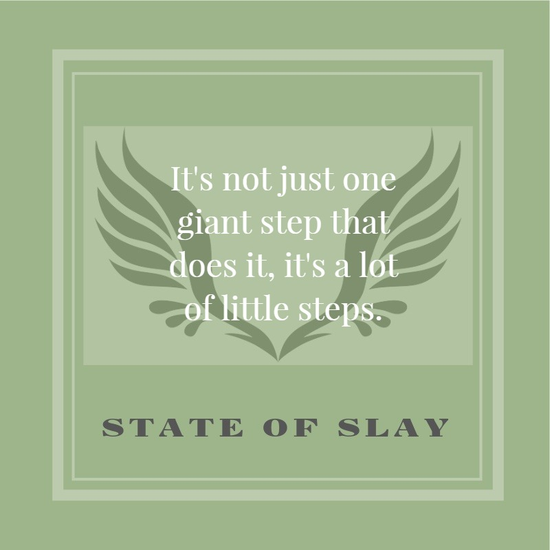 State Of Slay Little Steps