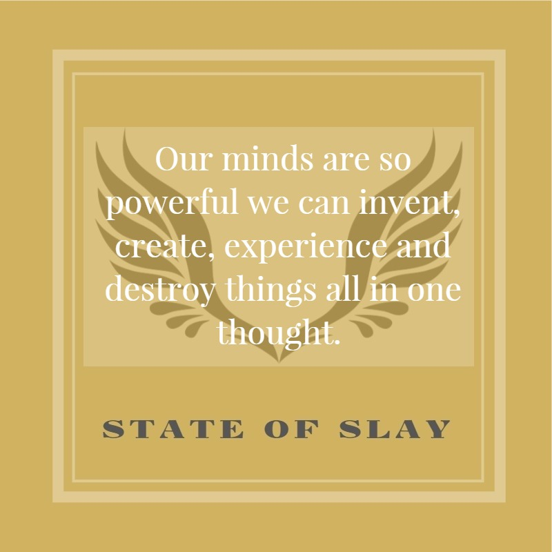 State Of Slay Powerful Minds
