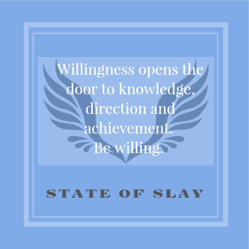 State Of Slay Willingness Opens The Door