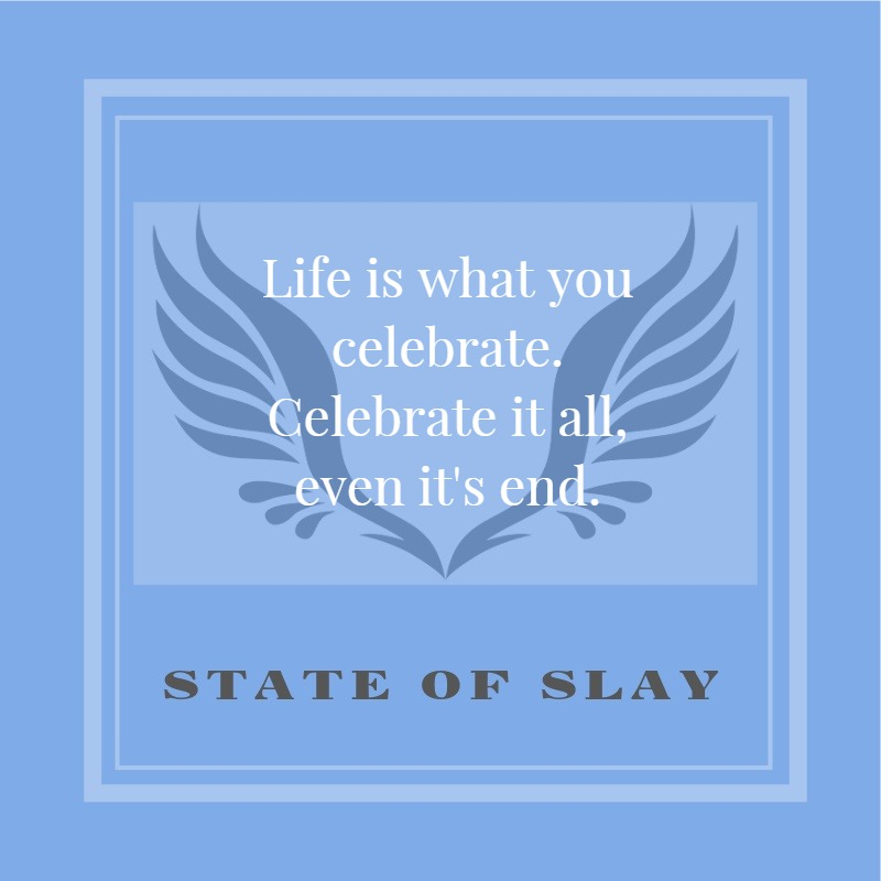 State Of Slay Celebrate It All