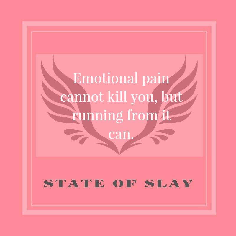 state-of-slay Emotional Pain