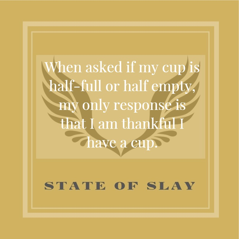 State Of Slay Thankful I Have A Cup