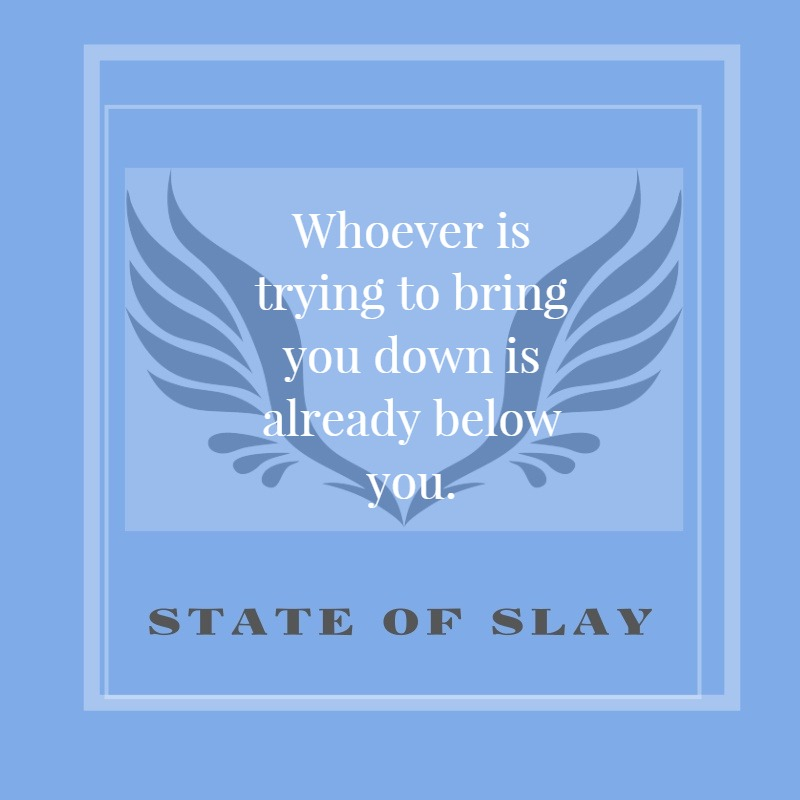 State Of Slay Below You