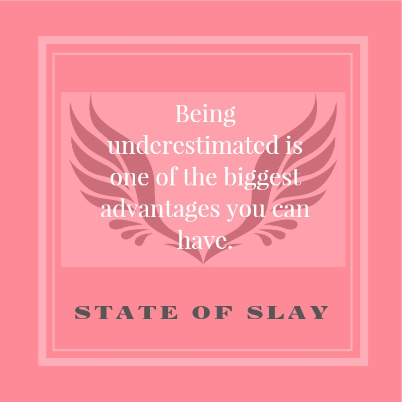 State Of Slay Underestimated
