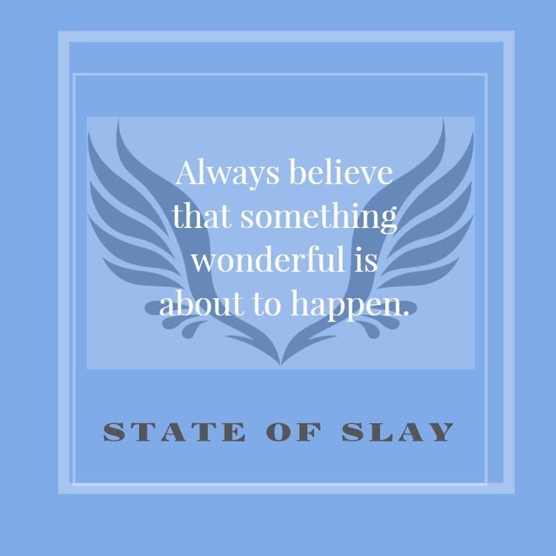 State Of Slay Something Wonderful
