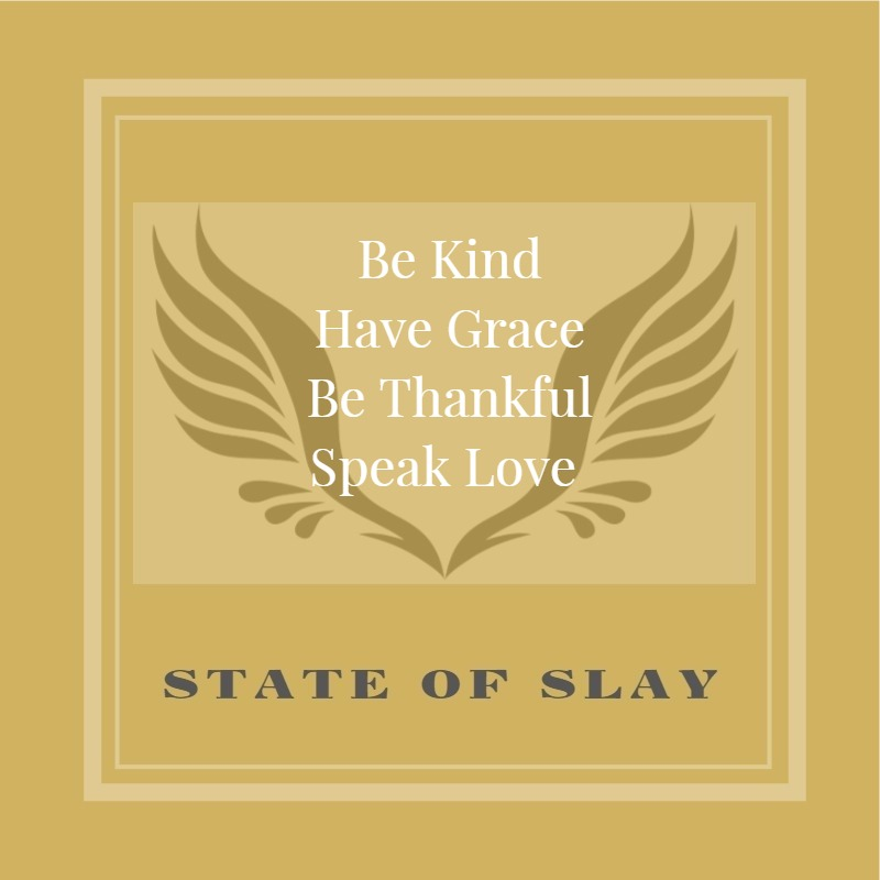 State Of Slay Be Kind