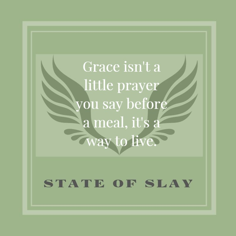 state-of-slay Grace To Live