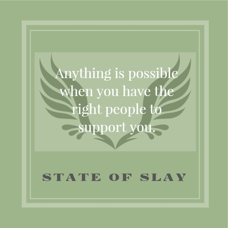 State Of Slay Green Support You