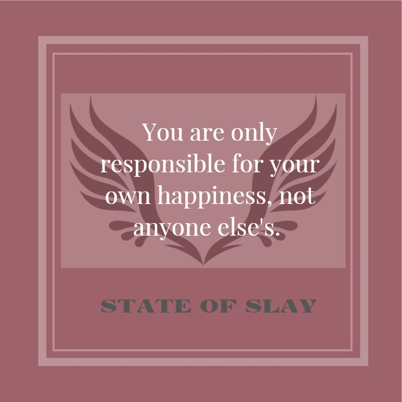 State Of Slay Own Happiness.jpg