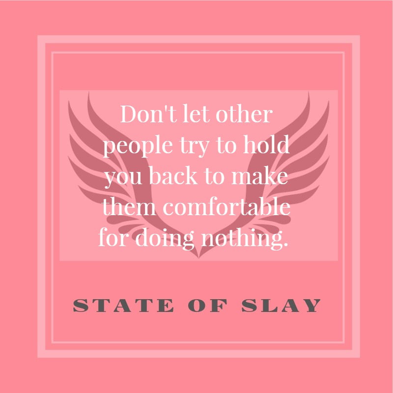 State Of Slay Hold You Back