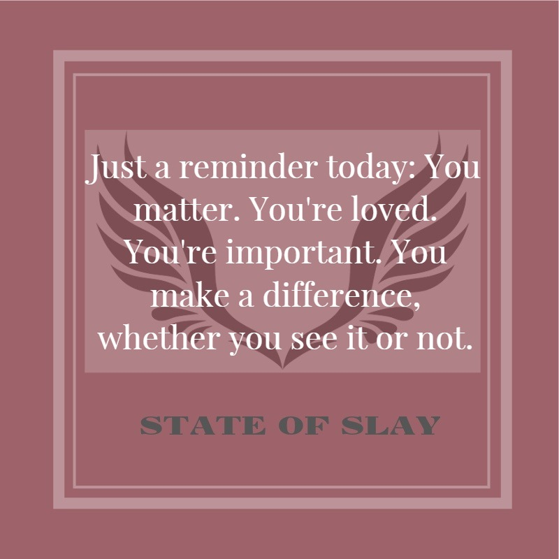 State Of Slay Just A Reminder